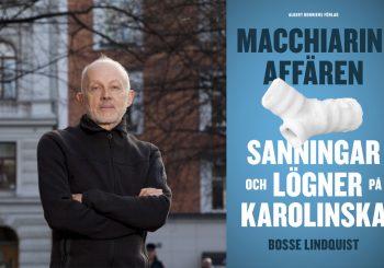 Författaren och producenten Bosse Lindquist och hans bok Macchiariniaffaren